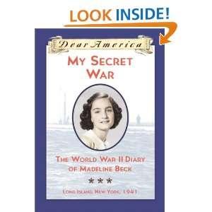 My Secret War The World War II Diary of Madeline Beck (Dear America