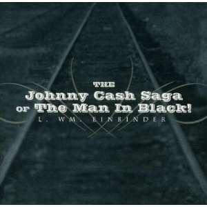 Johnny Cash Saga of the Man in Black: Reverend Steve Hater: Music