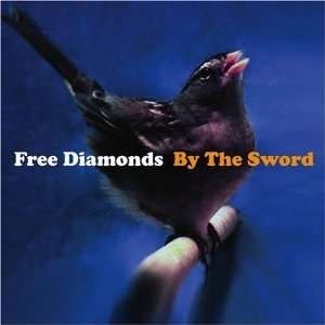 By The Sword by Free Diamonds: Free Diamonds: Music