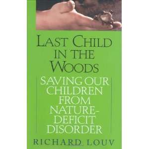 Last Child in the Woods: Saving Our Children from Nature