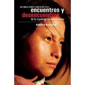 Encuentros y Desencuentros de la Izquierda Latinoamericana