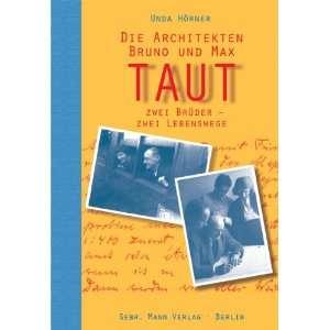 Die Architekten Bruno und Max Taut (9783786126621) Unda