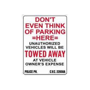 DONT EVEN THINK OF PARKING HERE 18x24 Heavy Duty Plastic
