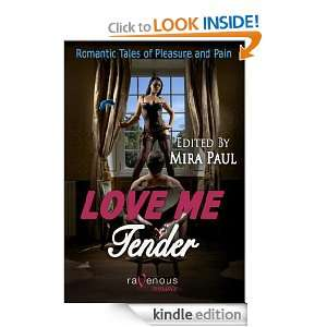 Love Me Tender: Romantic Tales of Pleasure and Pain: Mira Paul: