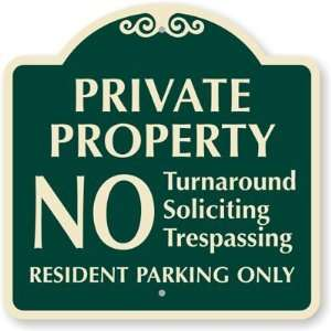 Private Property No Turnaround Soliciting Trespassing Resident Parking