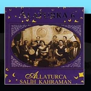 Alaturka 6: Salih Kahraman: Music
