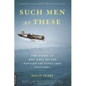 Such Men as These The Story of the Navy Pilots Who Flew
