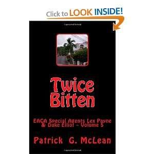 Twice Bitten EACA Special Agents Lex Payne & Duke Elliot