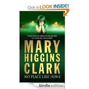 No Place Like Home Mary Higgins Clark  Kindle Store