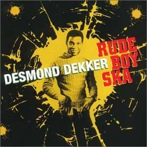Rude Boy Ska Desmond Dekker .co.uk Music