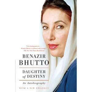 Daughter of Destiny: An Autobiography, Bhutto, Benazir