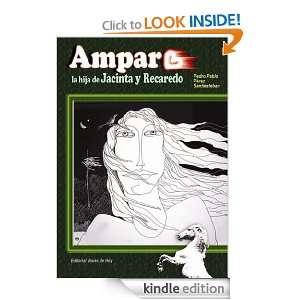 Amparo la hija de Jacinta y Recaredo (Spanish Edition): Pedro Pablo