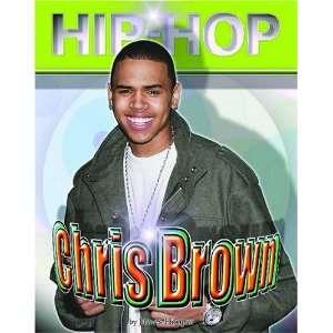 Chris Brown (Hip Hop) (9781422201770) James Hooper Books
