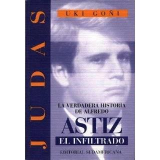 Judas La Verdadera Historia de Alfredo Astiz, El Infiltrado by Uki