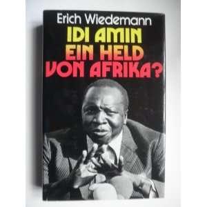 Idi Amin, ein Held von Afrika? (German Edition