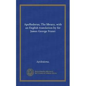 , The library, with an English translation by Sir James George Frazer