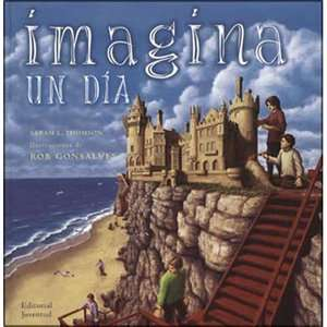 Imagina un Dia  Imagine a Day, Thomson, Sarah L. Libros