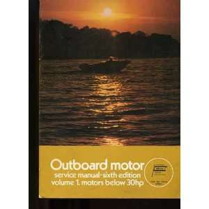 Outboard Motor Service Manual   [6th Edition   Volume 1